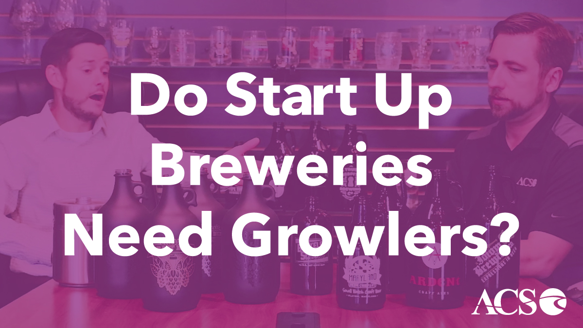 Do Start Up Breweries Need Growlers?